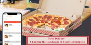 Food Delivery – Changing the Landscape of Food Consumption | Blogging Heros
