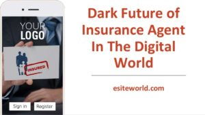 Future of the Insurance Agent in Digital World