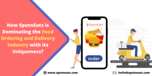 How SpotnEats Helps Startups to Rule Online Food Ordering and Delivery Industry?