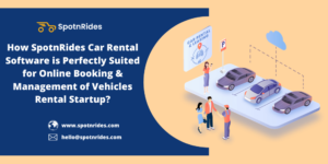 Start your Own Car Rental Business With SpotnRides On Demand Car Rental Software