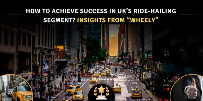 """How to Achieve Success in the UK's Ride-Hailing Segment? Insights from """"Wheely"""""""