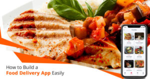 How to build a food delivery app easily – MobiTechSpy
