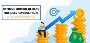 How to Start an on-demand Service Business and Improve your Revenue?