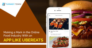 Making a mark in the Online Food Industry with an app like UberEats