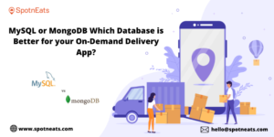 How to Choose the Right Database for On-Demand Delivery App Development? – SpotnEats