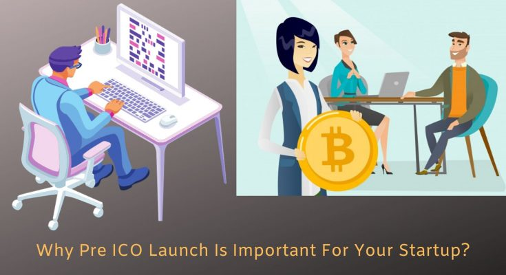 Pre ICO launch – Why Pre ICO/Presale is important for your startup?