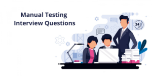 Top 40 Manual Testing Interview Questions & Answers [Updated]