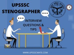 UPSSSC Stenographer Interview Questions and Tips – Upsssc Mate