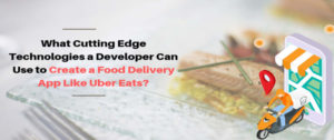 Do you want to know what are the cutting edge technologies a developer can use to create a food  ...