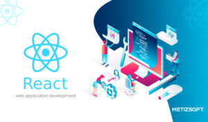 Why is ReactJS Best For Web Application Development? Here Are The Top Reasons.