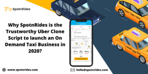 Develop the Most Trustable Uber Clone Script for your Taxi Startup in 2020? – SpotnRides