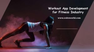 Workout App Development for Fitness Industry