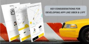 Developing an app like Uber: Key considerations for an entrepreneur