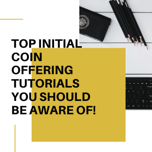 What is some Initial Coin Offering Tutorial available online?
