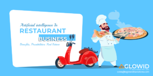 AI in Restaurant Business – Benefits, Possibilities & Future