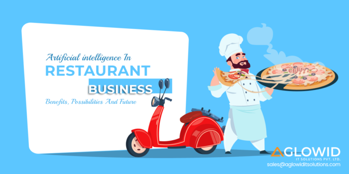 AI in Restaurant Business – Benefits, Possibilities & Future