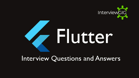 Best Flutter Interview Questions and Answers | InterviewGIG