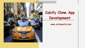Cabify Clone App : Best Ride-Hailing Business Solution