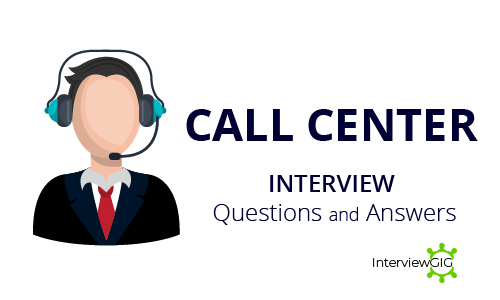 Call Center Interview Questions & Answers   InterviewGIG ...