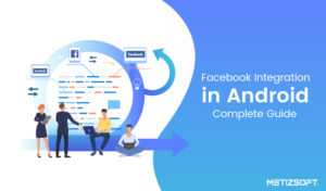 How to Integrate Facebook Login Feature in Android Application? Let Us Discuss.
