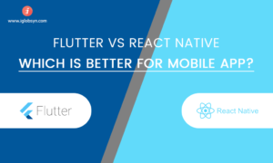 Flutter Vs React Native: Which is Best For Your New Mobile App?