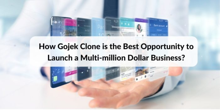 How Gojek Clone Is Your Best Opportunity To Launch A Multi-Million Dollar Business?