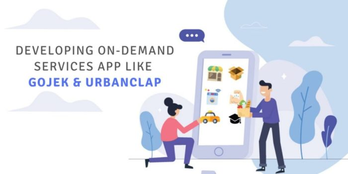 How to Develop an On-Demand Services App like GoJek & Urbanclap?