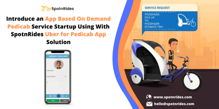 How to Explore your own On-Demand Pedicab Service Startup Using SpotnRides Uber for Pedicab App  ...