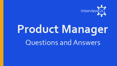 30+ Product Manager Interview Questions | InterviewGIG