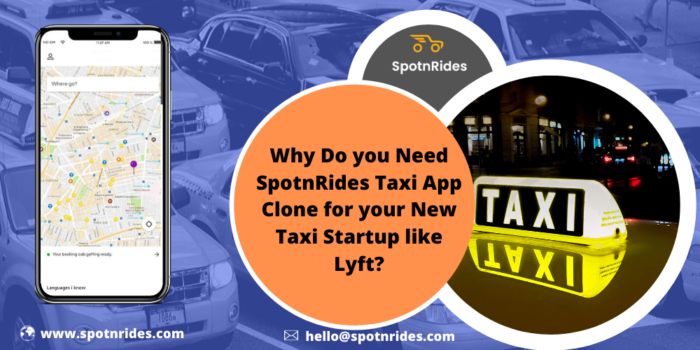 Launch Your On Demand Taxi Startup Like Lyft Using SpotnRides Taxi App Clone