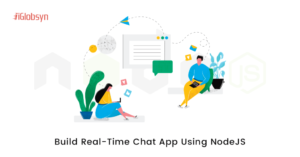 Why should You Choose Nodejs for Real-time Chat App Development?