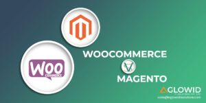 WooCommerce Vs Magento – Comparing the eCommerce Platform in 2020