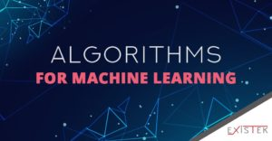 Algorithms For Machine Learning | Existek Blog