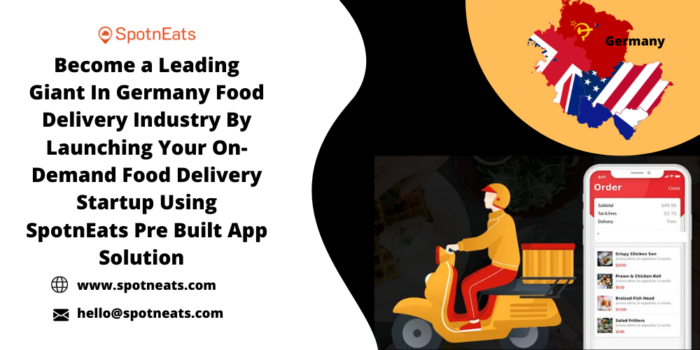 Launch Your On Demand Food Delivery Startup in Germany Using SpotnEats App Solution
