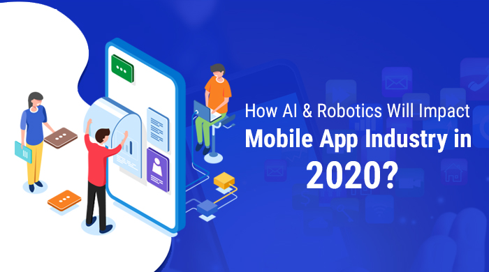 CrowdforApps : Blog -How-AI-&-Robotics-Will-Impact-Mobile-App-Industry-in-2020