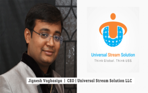CrowdforApps : Interview -Interview with Jignesh Vaghasiya – CEO, Universal Stream Solution