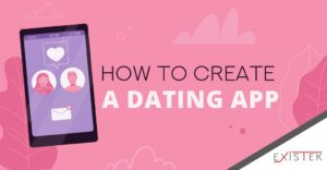 Dating App Development: Advantages, Features and Cost | Existek Blog