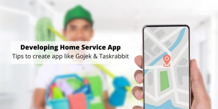 Developing an home service app: Tips to create on-demand service app like Gojek & Taskrabbit