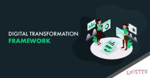 Digital Transformation Framework: Benefits and Implementation | Existek Blog