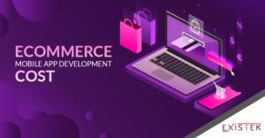 eCommerce App Development Cost Estimation | Existek Blog