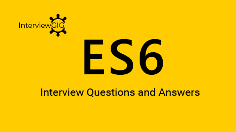 ES6 Interview Questions & Answers for 2020 | InterviewGIG New updated Basic ES6 Interview Qu ...