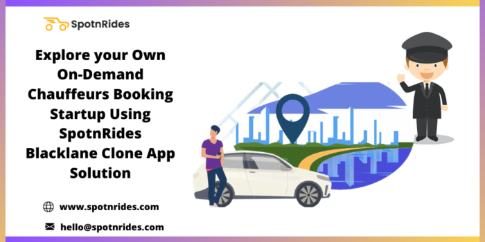 Launch an On Demand Chauffeurs Booking Startup Using a Blacklane Clone From SpotnRides