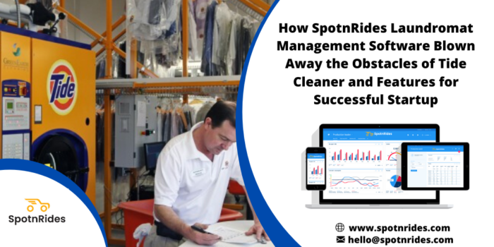 Enhance your Tide Cleaners Like Laundry Service Startup Using SpotnRides Laundromat Management S ...
