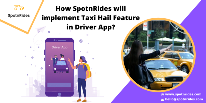 Find How SpotnRides Implement the Taxi Hail Feature in Driver App