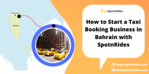 Why Launching an On Demand Taxi Startup in Bahrain will be the Great Startup Idea?
