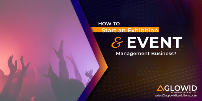 How to Start An Exhibition & Event Management Business