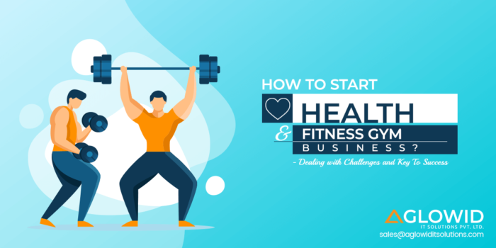 How to Start your Own Health & Fitness Gym Business