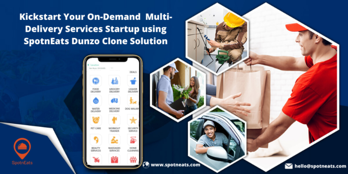 How SpotnEats Dunzo Clone App Solution will be the Smart Solution for your On-Demand Multi Deliv ...