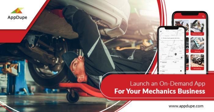Launch an on-demand app for your mechanics business | Clone App Scripts