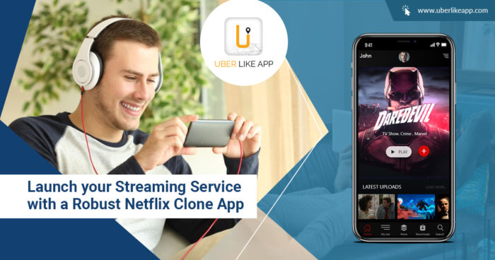 Launch your streaming service with a robust Netflix clone app